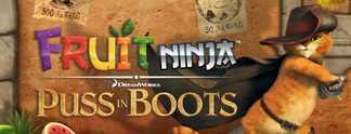 Fruit Ninja - Puss in Boots: Mit dem gestiefelten Kater auf Früchtejagd