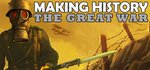 Making History - The Great War