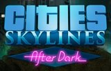 Cities Skylines - After Dark