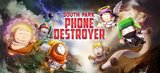 South Park - Phone Destroyer