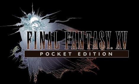 Final Fantasy 15 - Pocket Edition