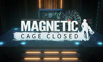 Magnetic - Cage Closed