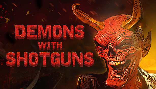 Demons with Shotguns