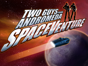 Two Guys from Andromeda - Spaceventure