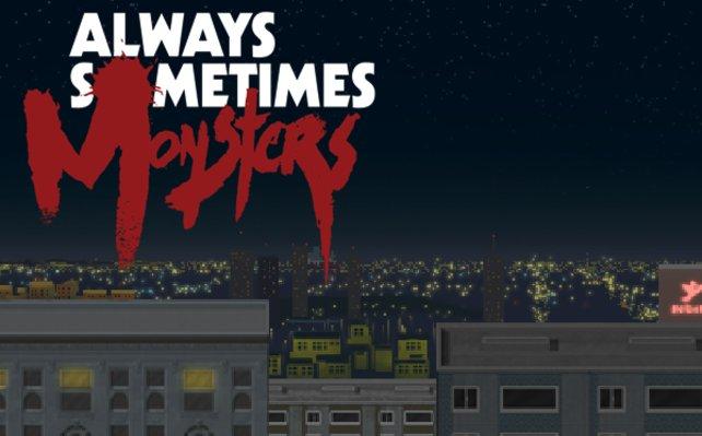 Always Sometimes Monsters ist ein Spiel, das sich über Moral hinwegsetzt.