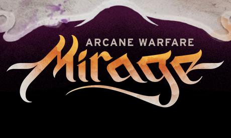 Mirage - Arcane Warfare