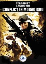 Terrorist Takedown - Conflict in Mogadishu