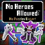 No Heroes Allowed - No Puzzles Either