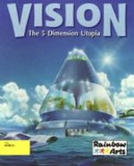 Vision - The 5 Dimension Utopia