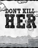 Don't kill her