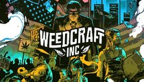 <span>Weedcraft Inc:</span> Jetzt könnt ihr euer eigenes Gras züchten und verkaufen!