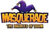 Masquerade - Baubles of Doom