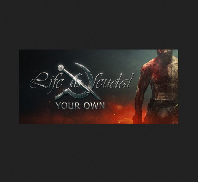 Life is Feudal - Your Own
