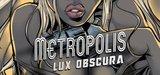 Metropolis - Lux Obscura