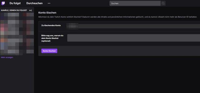 Über den Link gelangt ihr zu dieser Seite, wo ihr euren Twitch-Account löschen könnt.