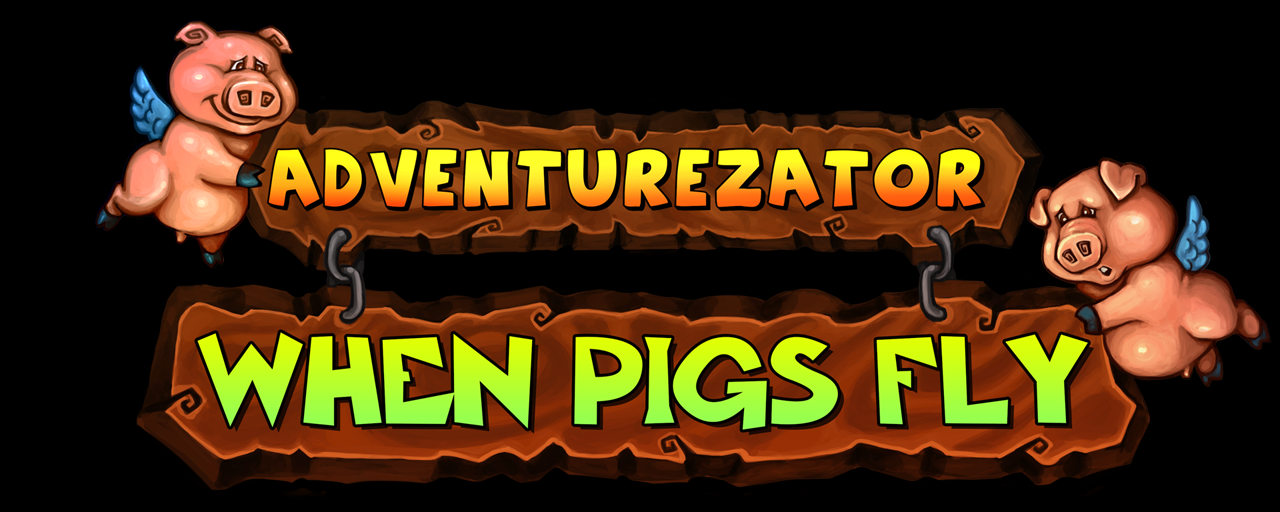 Adventurezator - When Pigs Fly