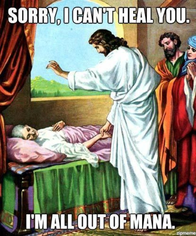 Quelle: http://media.moddb.com/images/groups/1/6/5319/132-Jesus-running-low-on-mana.jpg
