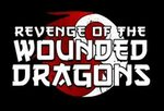 Revenge of the Wounded Dragons