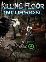 Killing Floor - Incursion