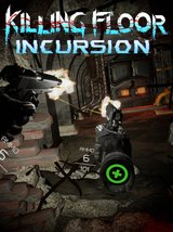 Killing Floor - Incursion