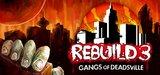 Rebuild 3 - Gangs of Deadsville