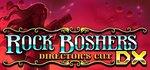 Rock Boshers DX