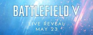 Battlefield V: Shooter offiziell angekündigt, Enthüllungsdatum bestätigt