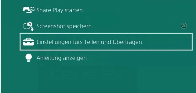 """Wollt ihr auf der PS4 Videos aufnehmen, die länger als 15 Minuten gehen, dann könnt ihr das links im Menü einstellen. Geht hierfür auf """"Einstellungen fürs Teilen und Übertragen"""", nachdem ihr über das Halten der PS-Taste, die Einstellungen links geöffnet habt - Das ist die alternative Methode."""