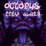 Octopus City Blues