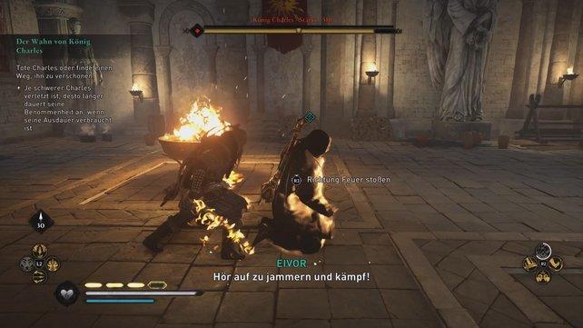 Versucht Charles' Ausdauer nahe der Feuerschale auf null zu setzen, um den König dann ins Feuer zu werfen.