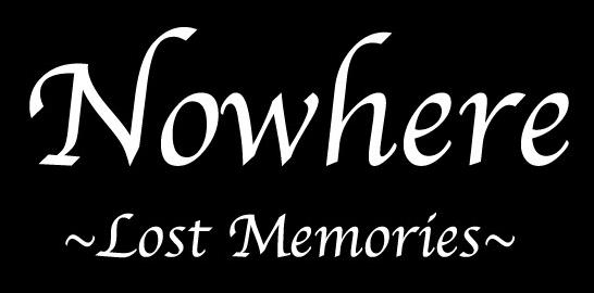Nowhere - Lost Memories
