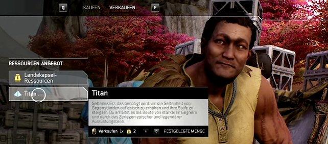 Bei Tiago wird aus Titan etwas Landekapsel-Ressourcen und damit kauft ihr legendäre Ausrüstung.