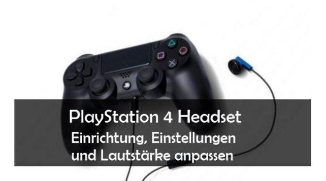 Hier erfahrt ihr, wie ihr bei der PS4 das Headset einstellen und die Lautstärke regeln könnt.