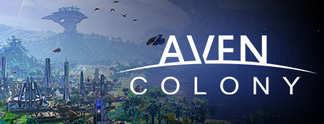 Aven Colony: Die Zukunft der menschlichen Zivilisation liegt in meiner Hand