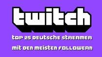Twitch: Deutsche Streamer mit den meisten Followern (Oktober2021)