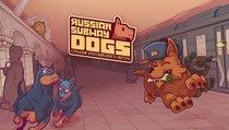 Straßenhunde, Wodka und feuerspeiende Bären - alles, was ein gutes Spiel braucht