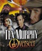 Tex Murphy Overseer