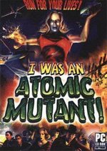 I was an Atomic Mutant!