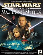 Star Wars Episode 1 - Magie eines Mythos