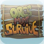 Orcs must survive