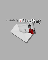 A Letter to my Valentine