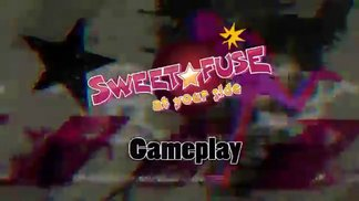 Sweet Fuse - At Your Side - Gameplay Trailer